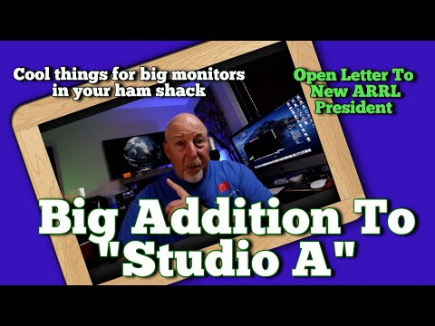 What to do with a big addition to Studio A | Open letter to ARRL president.