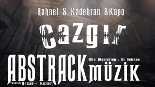 Cazgır (ft. Kadehran & Kapo) (Rahnef) (Abstrack Müzik)