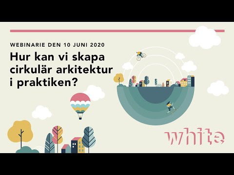 Hur kan vi skapa cirkulär arkitektur i praktiken? - Webbinarium 10/6 2020