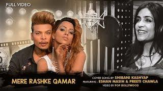 Mere Rashke Qamar | Shibani Kashyap ft. Eshan Masih & Preeti Chawla