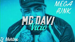 Mc Davi - Vicio - MEGA FUNK - DJ Martins