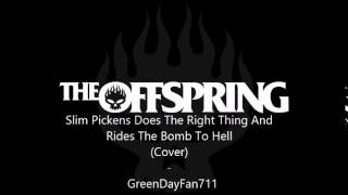 Slim Pickens - The Offspring (Cover)