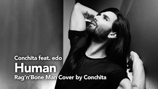 Conchita - Human - feat. edo (Rag'n'Bone Man Cover)