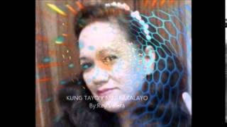 Kung tayo'y magkakalayo-with lyrics[Rosalinda M.Roses]