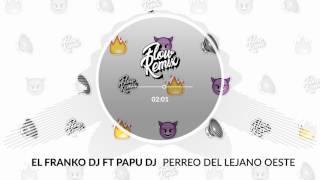 El Franko DJ ft Papu DJ - Perreo del Lejano Oeste (Flowremix 2017)