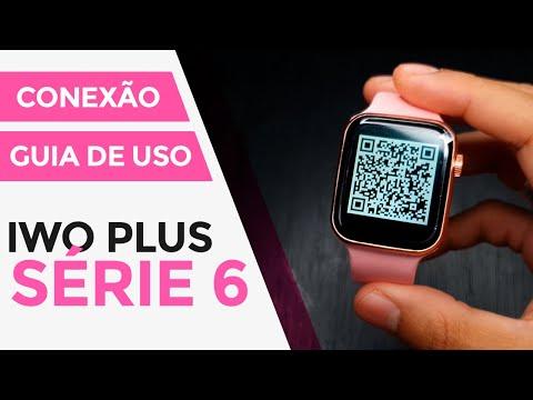 IWO PLUS SÉRIE 6 - GUIA de USO + CONEXÃO
