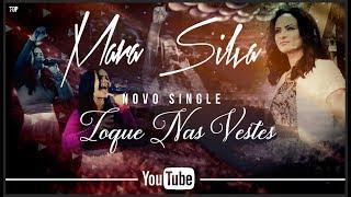 Mara Silva -Toque Nas Vestes