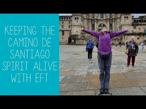 Keeping the Camino de Santiago Spirit Alive with EFT