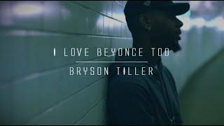Bryson Tiller - I Love Beyonce Too (lyrics)