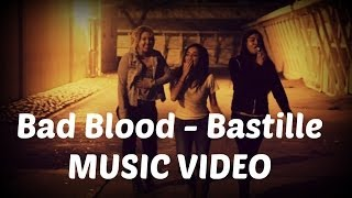 Bad Blood - Bastille {MUSIC VIDEO}