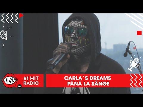 Carla's Dreams - Până la sânge (Live Kiss FM)