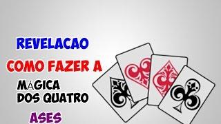 revelacaoCOMO FAZER A MÁGICA DOS QUATRO ASES #02