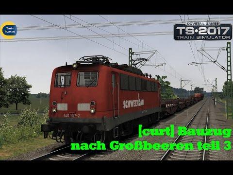 [curt] Bauzug nach Großbeeren teil 3 | vR BR 140 797-2 | Train Simulator 2017