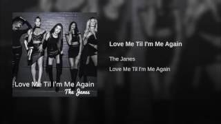 Love Me Til I'm Me Again