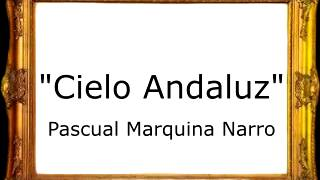 Cielo Andaluz - Pascual Marquina Narro [Pasodoble]