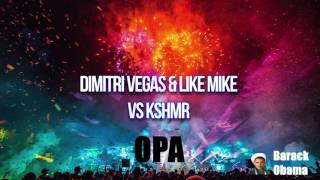 Dimitri Vegas & Like Mike VS KSHMR - Opa (Bass Boosted)