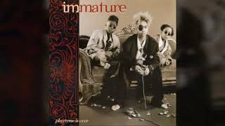 Immature - I Don't Mind