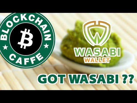 Got Wasabi (Wallet) ?  |  Blockchain Caffe