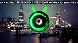 Armand Van Helden - My My My (DJ KUBA & NEITAN Remix) (Bass Boosted)