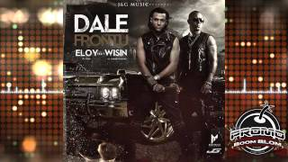 DALE FRONTU - Eloy Ft. Wisin (LETRA + MP3)