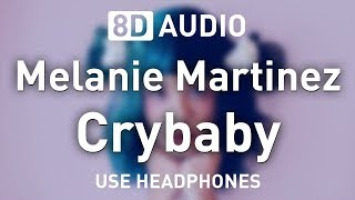 Melanie Martinez - Crybaby | 8D AUDIO 🎧