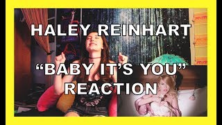 HALEY REINHART BABY IT'S YOU MUSIC VIDEO REACTION