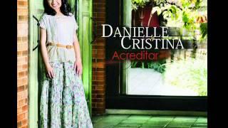 Intimidade - Danielle Cristina (Exclusivo)
