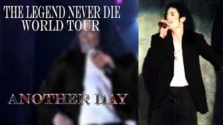 17. Another Day - The Legend Never Die World Tour - Michael Jackson