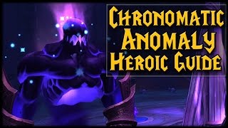 CHRONOMATIC ANOMALY - Normal/Heroic Nighthold Raid Guide