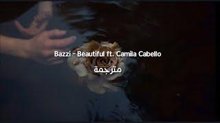 Bazzi - Beautiful ft. Camila Cabello مترجمة