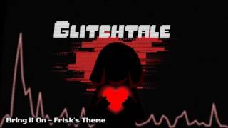 Glitchtale OST - Bring It On [Frisk's Theme]