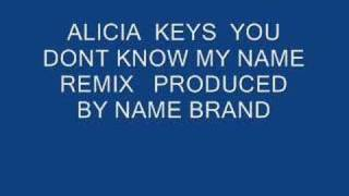 ALICIA KEYS, YOU DONT KNOW MY NAME REMIX BY NAMEBRAN