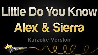 Alex & Sierra - Little Do You Know (Karaoke Version)