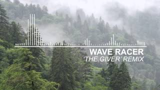 WAVE RACER - The Giver (Reprise) Remix