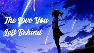 Nightcore - The Love You Left Behind (Lyrics)