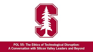 The Ethics of Technological Disruption @Stanford