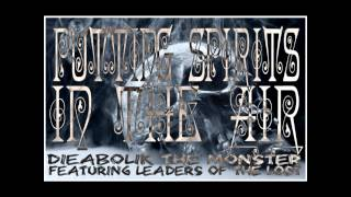 "Dieabolik The Monster ""Putting Spirits In The Air"" Ft Leaders Of The Lost [Prod:2Deep]"