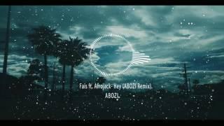 "Afrojack ft. fais  ""Hey"" (ABOZI Remix) audio."