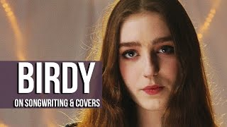 Birdy on Songwriting and Covers: Interview