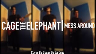 Cage The Elephant - Mess Around (Full Cover)