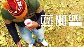 Sonny Wesson - Love No Bitch (Official Video) Shot by @FullNelson_Hype