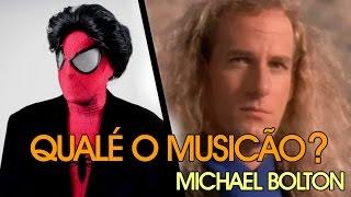 QUALÉ O MUSICÃO - MICHAEL BOLTON - MISSING YOU NOW