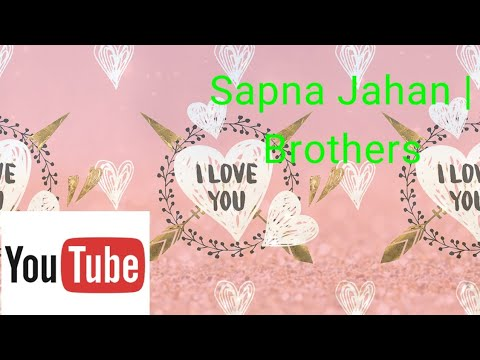 Download thumbnail for Sapna Jahan | Brothers movie | Short Intro