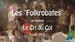 """Folkrobates au festival """"Le Cri du Col"""" 2013: Andro à Véro et Bourrée de Marrakech"""