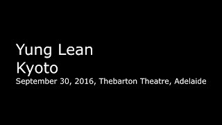 Yung Lean — Kyoto (live, September 30, 2016, Thebarton Theatre, Adelaide)