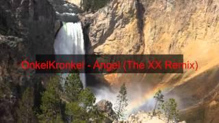 OnkelKronkel - Angel (The XX Remix)