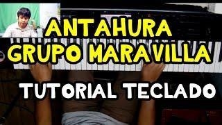 Antahuara Grupo Maravilla Tutorial Teclado