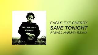 Eagle-Eye Cherry - Save Tonight (Remix)