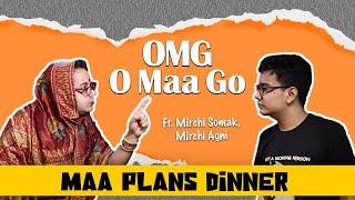OMG - O Maa Go - Maa Plans Dinner