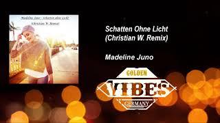 Madeline Juno - Schatten Ohne Licht (Christian W. Remix)